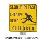 Slowly Please Children Being...
