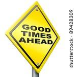 Good Times Ahead Optimistic...
