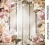 Stock photo wedding vintage romantic background with roses 94404685