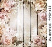 Stock photo wedding vintage romantic background with roses 94404685