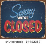Vintage tin sign - Closed - Vector EPS10. Grunge effects can be removed. - stock vector