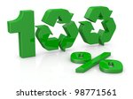 the number 100 with the percent symbol, the zero numbers are made with two recycling symbols (3d render) - stock photo