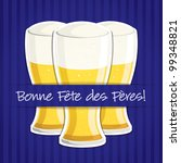 """French """"Happy Father's Day"""" beer card in vector format. - stock vector"""
