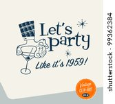 vintage clip art   let's party  ... | Shutterstock .eps vector #99362384