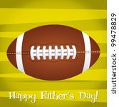 Bright Rugby ball Happy Father's Day card in vector format. - stock vector