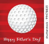Bright golf ball Happy Father's Day card in vector format. - stock vector