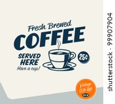 vintage clip art   fresh brewed ... | Shutterstock .eps vector #99907904