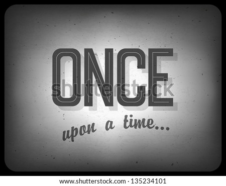 old cinema phrase  once upon a