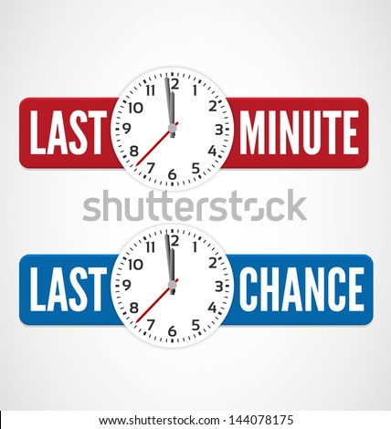 last minute and last chance