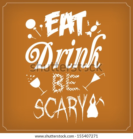 eat drink be scary
