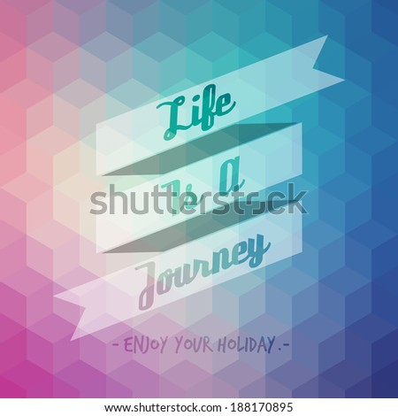 life is a journey and enjoy