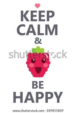keep calm and be happy phrase