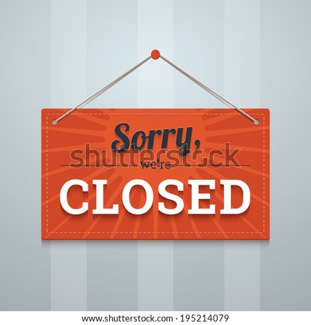 sorry we are closed red sign on