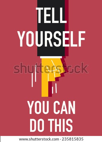 word tell yourself you can do