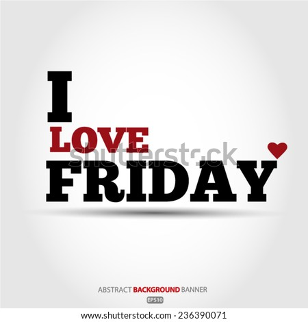 i love friday vector eps 10
