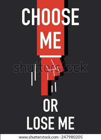 words choose me or lose me