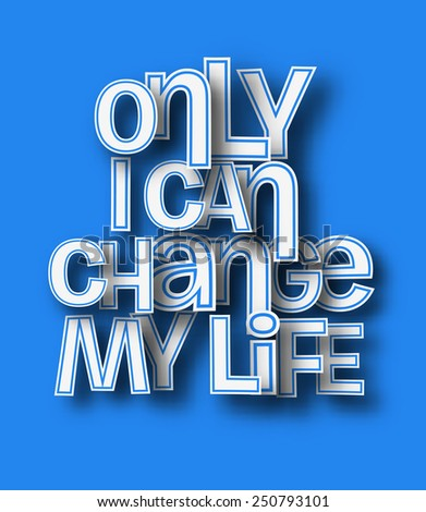 only i can change my life text