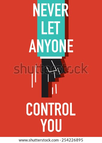 words never let anyone control