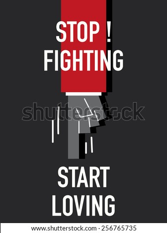 words stop fighting start loving