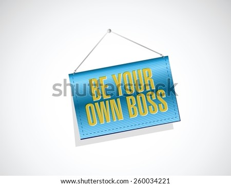 be your own boss hanging sign