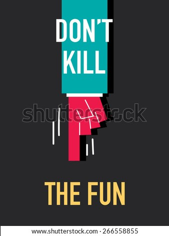 words don't kill the fun