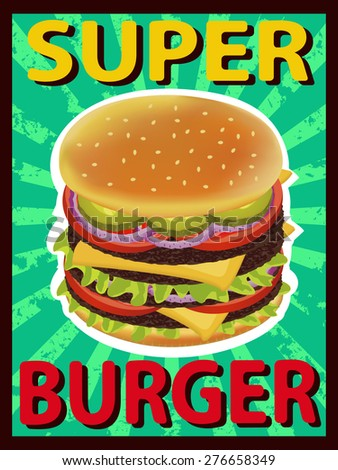 super delicious burger with