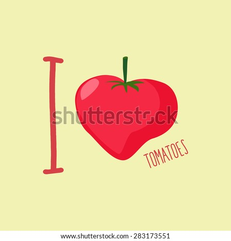 i love tomatoes heart of red