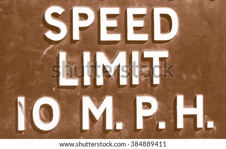 A traffic sign speed limit 10 mph vintage