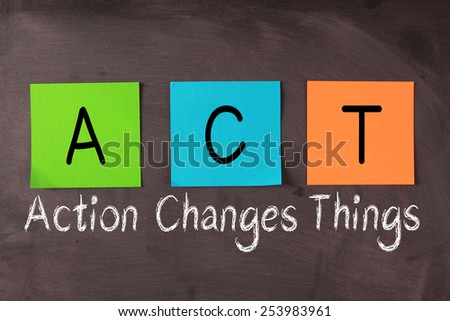 'Action Changes Things' chalk text and ACT acronym notes on blackboard. - stock photo