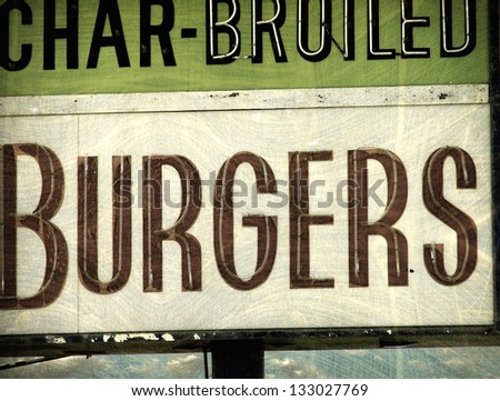 aged and worn vintage photo of  burgers sign - stock photo