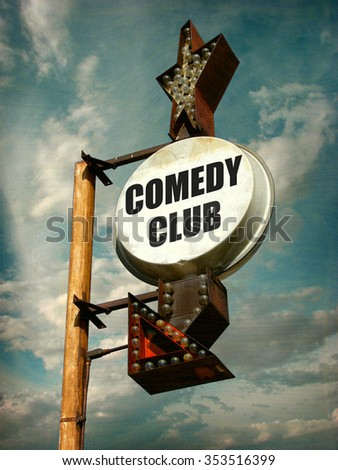 aged and worn vintage photo of comedy club sign