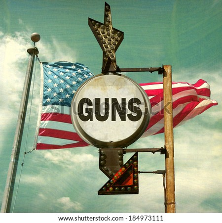 aged and worn vintage photo of guns sign with American flag                                - stock photo