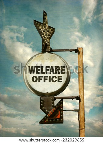 aged and worn vintage photo of welfare office sign                             - stock photo