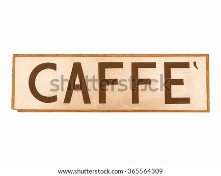 An old Caffe (Cafe) sign for a bar isolated over white vintage