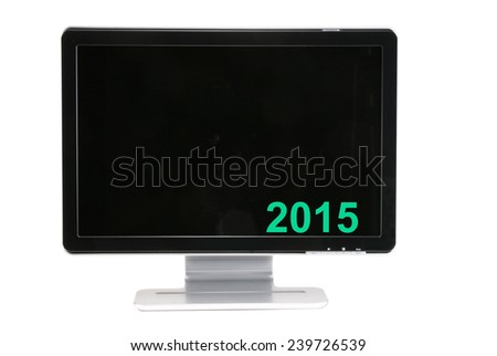 2015 and Computer monitor.   - stock photo