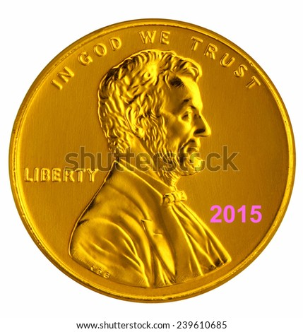 2015 and Gold penny. - stock photo