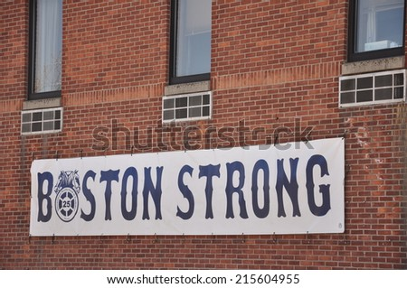 20 April - Boston, MA: The slogan that memorializes Boston's reaction to the 2013 marathon bombing is posted by a local teamsters union in Charlestown during the week leading up to the 2014 marathon.