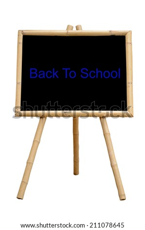 """""""Back To School"""" Chalkboard with Bamboo wood Stand Isolated on White Background with Clipping Path. - stock photo"""
