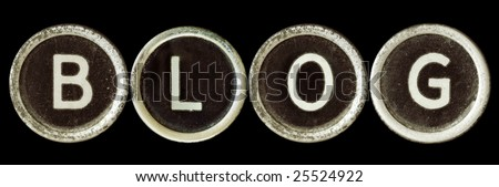 """""""Blog"""" spelled out with old typewriter keys, covered with dust and scratches.  Isolated on black. - stock photo"""
