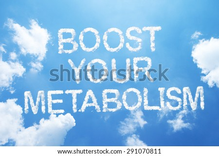 """boost your metabolism"" cloud word on sky. - stock photo"