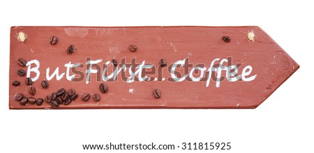 """But first ... coffee"" wooden pointer - stock photo"