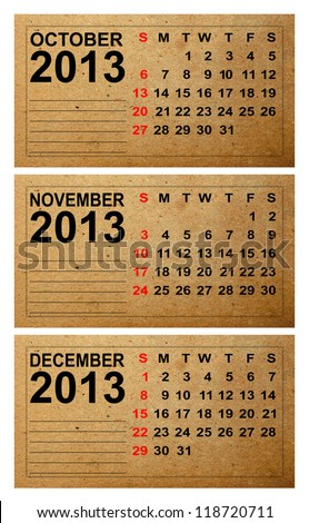 2013 Calendar, October ,November ,December on old paper