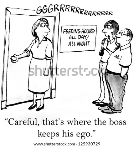 """""""Careful, that's where the boss keeps his ego."""" - stock photo"""
