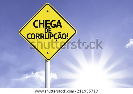 """Chega de Corrupcao"" (In portuguese - Stop Corruption!) sign with clouds and sky background - stock photo"