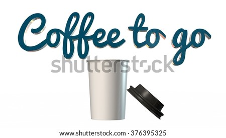 """coffee to go"" Paper Coffee cup and 3D lettering"