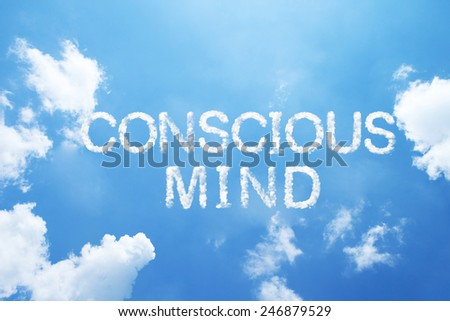 """conscious mind"" cloud word on sky. - stock photo"