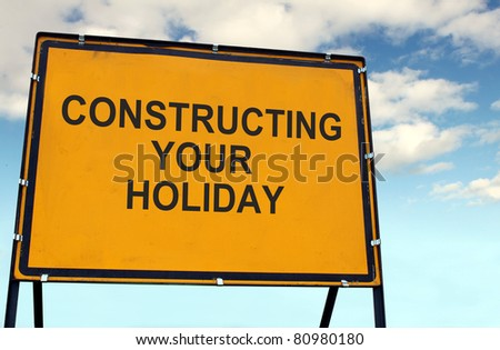 'Constructing Your Holiday' Sign