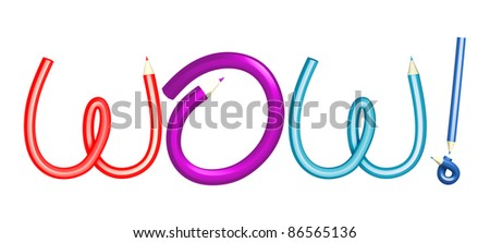 "3D alphabet creative pencil colorful text ""wow!"" on a white background. Isolated"