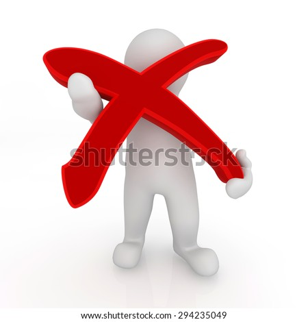 3d blank man hold red x mark, isolated white background. - stock photo