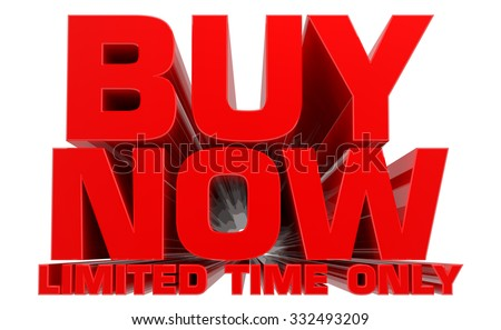 3D BUY NOW LIMITED TIME ONLY word on white background 3d rendering - stock photo